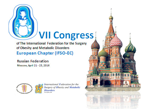 VII Congress of the International Federation for the Surgery of Obesity and Metabolic Disorders Russian Federation   Moscow, April 21-23 2016